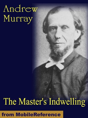 The Master's Indwelling (Mobi Classics) ebook by Murray, Andrew
