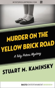 Murder on the Yellow Brick Road ebook by Stuart M. Kaminsky