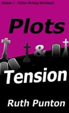 Plots & Tension ebook by Ruth Punton
