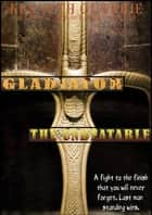 Gladiator: The Unbeatable ebook by Kenneth Guthrie