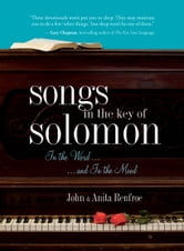Songs in the Key of Solomon - In the Word and In the Mood ebook by Anita Renfroe,John Renfroe