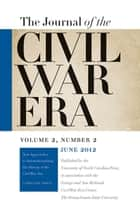 Journal of the Civil War Era - Summer 2012 Issue ebook by William A. Blair