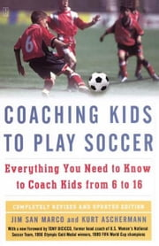Coaching Kids to Play Soccer ebook by Kurt Aschermann