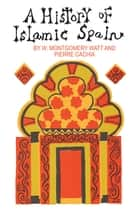 A History of Islamic Spain ebook by Pierre Cachia