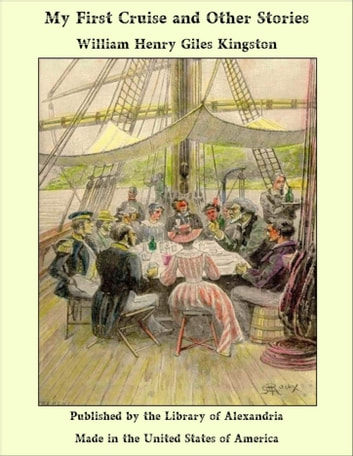 My First Cruise and Other Stories ebook by William Henry Giles Kingston