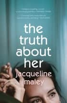 The Truth About Her ebook by