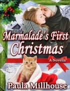 Marmalade's First Christmas ebook by Paula Millhouse