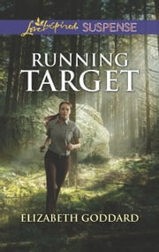 Running Target (Mills & Boon Love Inspired Suspense) (Amish Country Justice, Book 6) ebook by Elizabeth Goddard