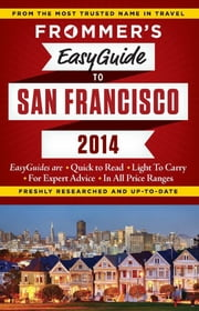 Frommer's EasyGuide to San Francisco 2014 ebook by Diane Susan Petty