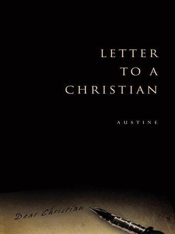 Letter to a Christian ebook by Austine