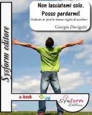 Non lasciatemi solo. Posso perdermi ebook by Kobo.Web.Store.Products.Fields.ContributorFieldViewModel