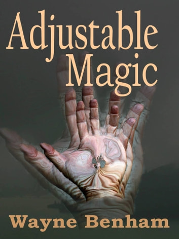 Adjustable Magic ebook by Wayne Benham