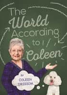 The World According to Coleen ebook by Coleen Grissom