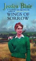 Wings Of Sorrow ebook by Jessica Blair