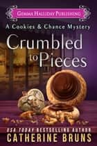 Crumbled to Pieces ebook by Catherine Bruns