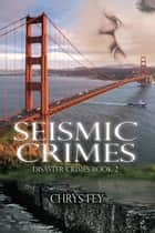 Seismic Crimes ebook by Chrys  Fey