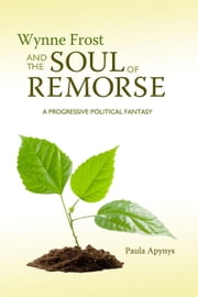 Wynne Frost and the Soul of Remorse - Wynne Frost, #1 ebook by Paula Apynys