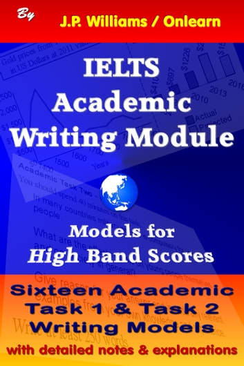IELTS Academic Writing Module: Models for High Band Scores ebook by J.P. Williams