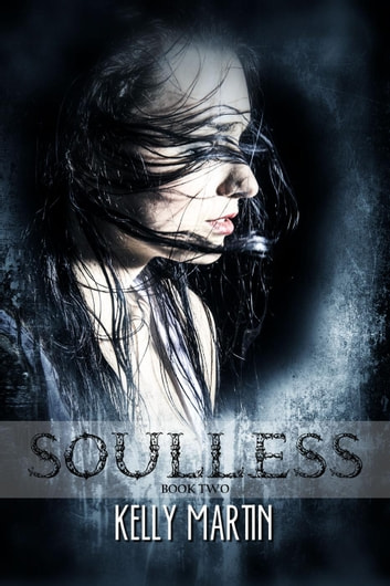 Soulless - The Heartless Series, #2 ebook by Kelly Martin