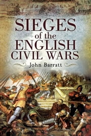 Sieges of the English Civil War ebook by John   Barratt