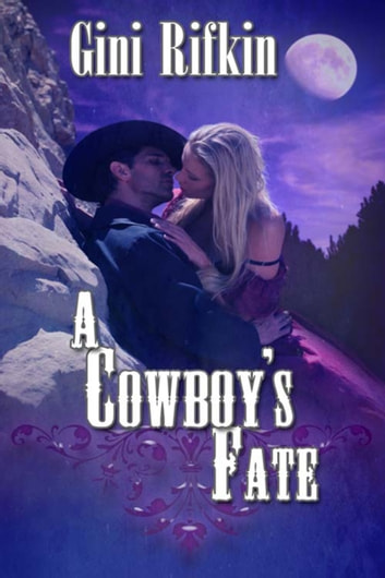 A Cowboy's Fate ebook by Gini  Rifkin