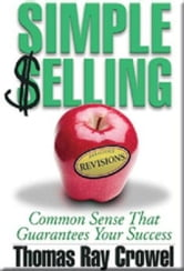 Simple Selling: Common Sense That Guarantees Your Success ebook by Thomas Ray Crowel