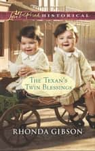 The Texan's Twin Blessings (Mills & Boon Love Inspired Historical) ebook by Rhonda Gibson