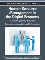 Human Resource Management in the Digital Economy - Creating Synergy between Competency Models and Information ebook by Susana de Juana-Espinosa,Jose Antonio Fernandez-Sanchez,Encarnacion Manresa-Marhuenda,Jorge Valdes-Conca