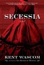 Secessia ebook by Kent Wascom