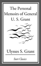 The Personal Memoirs of General U. S. ebook by Ulysses S. Grant