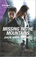 Missing in the Mountains ebook by Julie Anne Lindsey
