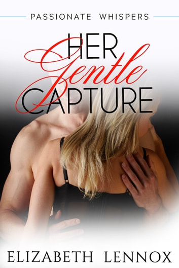 Her Gentle Capture ebook by Elizabeth Lennox