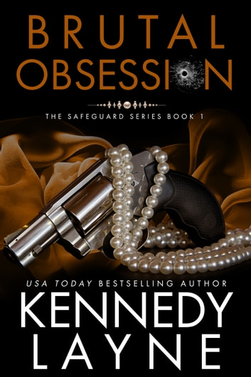 Brutal Obsession (The Safeguard Series, Book One) ebook by Kennedy Layne