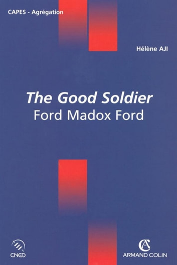 The Good Soldier - Ford Madox Ford ebook by Hélène Aji