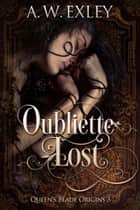 Oubliette Lost ebook by A.W. Exley