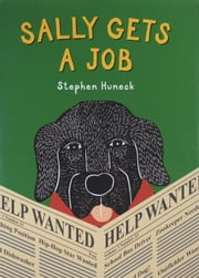 Sally Gets a Job ebook by Stephen Huneck