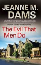 The Evil that Men Do ebook by Jeanne M. Dams