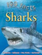 100 Facts Sharks ebook by Miles Kelly