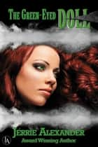 The Green-Eyed Doll ebook by Jerrie Alexander