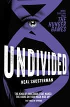 Undivided ebook by Neal Shusterman