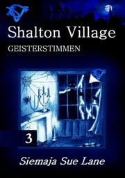 Geisterstimmen - Shalton Village, Band 3 ebook by Siemaja Sue Lane