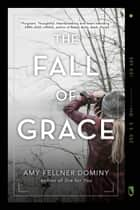 The Fall of Grace ebook by