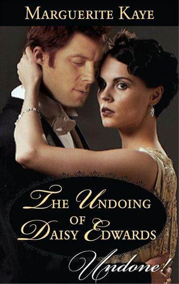 The Undoing of Daisy Edwards ebook by Marguerite Kaye