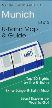 Michael Brein's Guide to Munich by the U-Bahn ebook by Brein, Michael