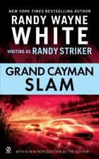 Grand Cayman Slam ebook by Randy Striker, Randy Wayne White