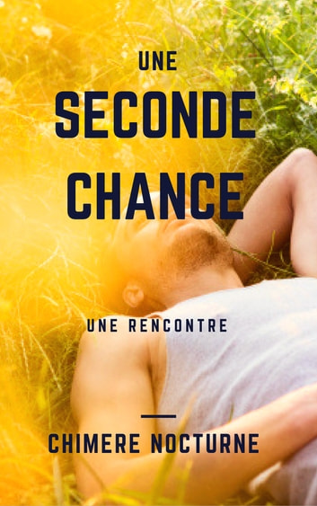 Une Seconde Chance ebook by chimère nocturne