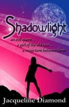 Shadowlight ebook by Jacqueline Diamond