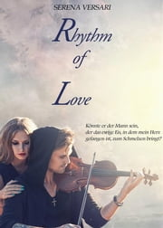 Rhythm Of Love Ebook di SERENA VERSARI, Hannelore Schwadorf