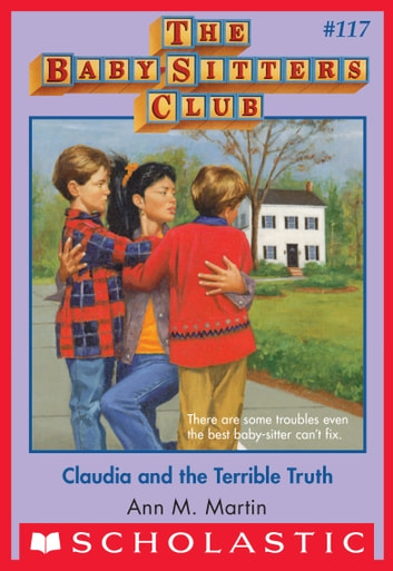 Claudia and the Terrible Truth (The Baby-Sitters Club #117) ebook by Ann M. Martin