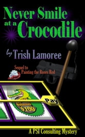 Never Smile at a Crocodile ebook by Trish Lamoree